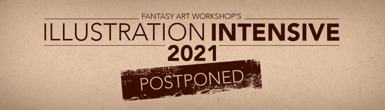 Fantasy Art Workshop's Illustration Intensive 2021 Postponed
